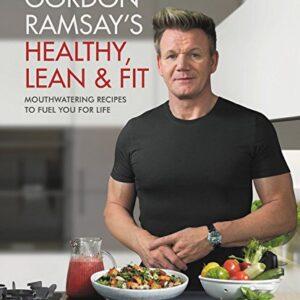 GORDON RAMSAY'S HEALTHY, LEAN & FIT